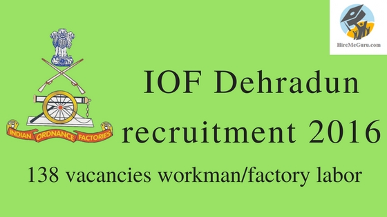 IOF Dehradun recruitment 2016